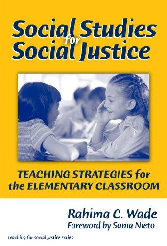 Social Studies for Social Justice: Teaching Strategies...