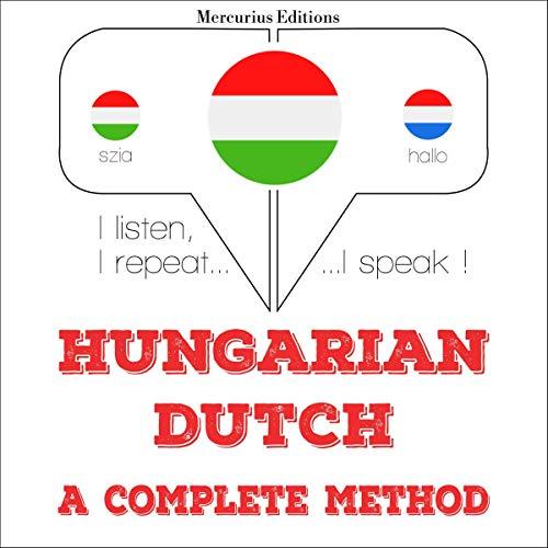 Couverture de Hungarian – Dutch. A complete method