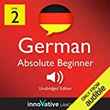 Learn German with Innovative Language's Proven Language System - Level 2: Absolute Beginner German