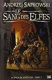 La Saga du Sorceleur, tome 1 - Le Sang des elfes - Bragelonne - 14/11/2008