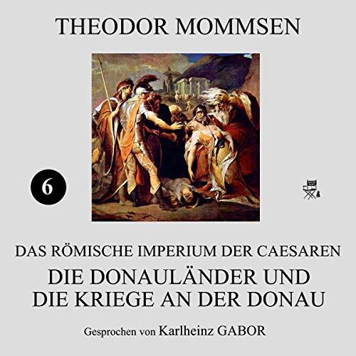 Die Donauländer und die Kriege an der Donau (Das Römische Imperium der Caesaren 6) Titelbild