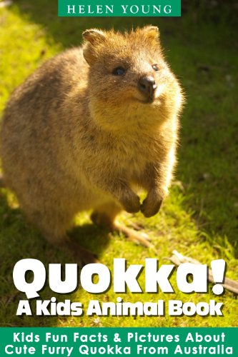 Quokka! A Kids Animal Book: Learn Amazing Fun Facts & Pictures about Quokka - A Cute Furry Animal from Australia (English Edition)