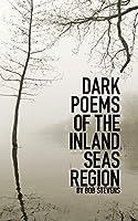 Dark Poems of the Inland Seas Region (Jrefund)