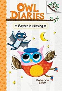 Baxter is Missing: A Branches Book (Owl Diaries #6) (Library Edition) (6)