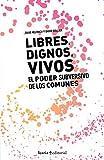 lLibres, dignos vivos.: El poder subversivo de los comunes: 104 (fuera de coleccion)