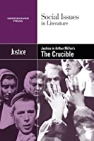 Justice in Arthur Miller's the Crucible (Social Issues in Literature)