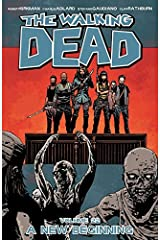 The Walking Dead Vol. 22: A New Beginning Kindle Edition