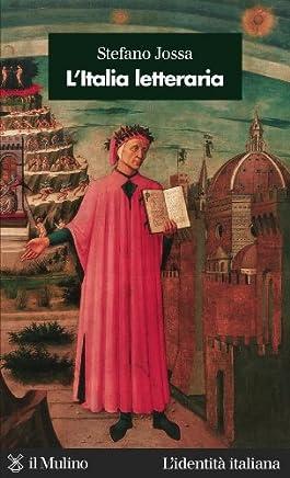 LItalia letteraria (Lidentità italiana Vol. 45)