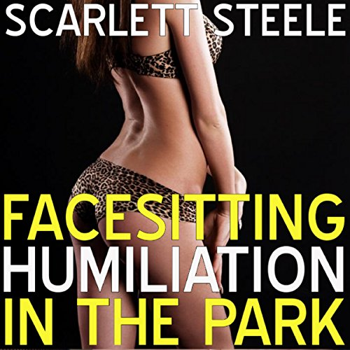 Facesitting Humiliation in the Park audiobook cover art