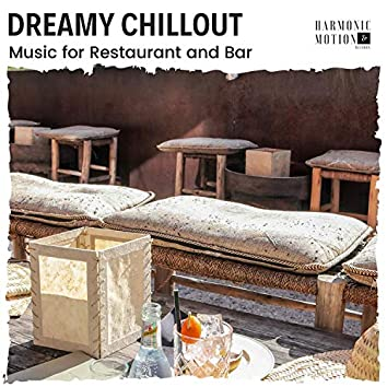 Dreamy Chillout - Music For Restaurant And Bar