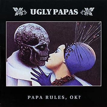 Papa Rules, Ok?