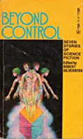 Beyond Control: Seven Stories of Science Fiction 0440921120 Book Cover