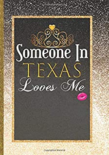 Someone In Texas Loves Me: Women Texas Gift Idea Cute Daily Agenda Organizer Life Goals Tracker Journal with Self Love Ins...