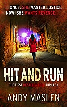 Hit and Run (The DI Stella Cole Thrillers Book 1) by [Andy Maslen]