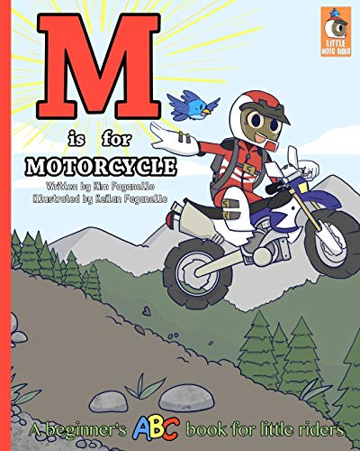 M is for Motorcycle: A Beginner's ABC Book for Little Riders (Little Moto Rider)
