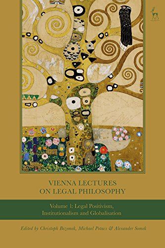 Vienna Lectures on Legal Philosophy, Volume 1: Legal Positivism, Institutionalism and Globalisation