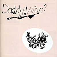 Daddy Who? (40th Anniversary Edition)