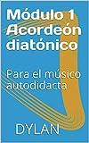 Módulo 1 Acordeón diatónico : Para el músico autodidacta