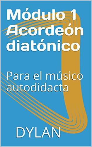 Módulo 1 Acordeón diatónico  :  Para el músico