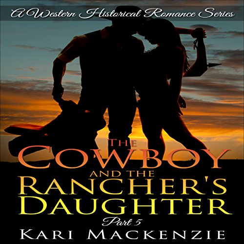 The Cowboy and the Rancher's Daughter Book 5 audiobook cover art