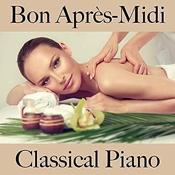 Bon après-midi: classical piano - la meilleure musique pour la relaxation