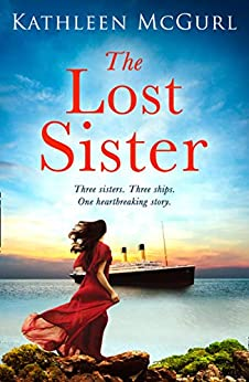The Lost Sister: An unforgettable and heartbreaking historical timeslip novel for 2021 (English Edition) par [Kathleen McGurl]