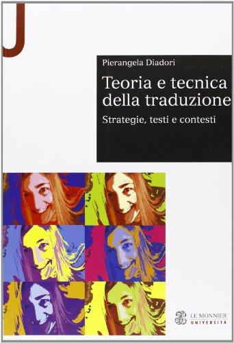 Teoria e tecnica della traduzione. Strategie, testi e contesti