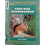 Your Wild Neighborhood (Project Eco-City)