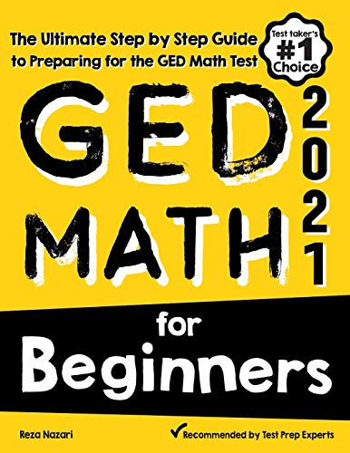 GED Math for Beginners: The Ultimate Step by Step Guide to...