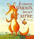 Livre pour enfants : Je t'aimerais toujours, quoi qu'il arrive...