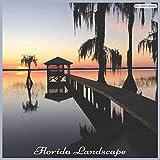 Florida Landscape 2021 Calendar: Official Florida State Wall Calendar 2021