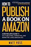 How to Publish a Book on Amazon: A Bestseller's...