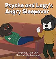 Psyche and Logy's Angry Sleepover