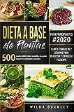 Dieta a Base de Plantas para Principiantes: 500 recetas rápidas, Fáciles y Asequibles, que Pueden Prepapar los Principiantes y la Gente Ocupada | Plan de Comidas de 2 Semanas