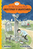 Greetings from the Graveyard (43 Old Cemetery Road)