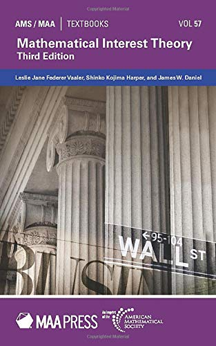 Compare Textbook Prices for Mathematical Interest Theory: Third Edition AMS/MAA Textbooks 3 Edition ISBN 9781470443931 by Leslie Jane Federer Vaaler,Shinko Kojima Harper,James W. Daniel