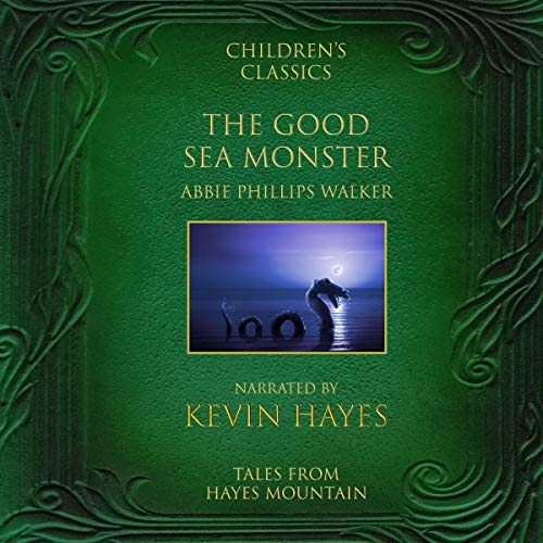 The Good Sea Monster     Tales from Hayes Mountain              By:                                                                                                                                 Abbie Phillips Walker                               Narrated by:                                                                                                                                 Kevin Hayes                      Length: 5 mins     Not rated yet     Overall 0.0