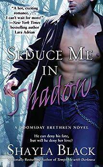 Seduce Me In Shadow (Doomsday Brethren Series Book 2) by [Shayla Black]