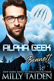 Alpha Geek: Bennett by [Milly Taiden]
