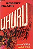 Uhuru, a novel of Africa today.