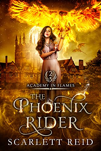 The Phoenix Rider (Academy In Flames Book 2)