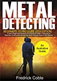 Metal Detecting Beginners to Pro Guide (2020 Edition): A Quick Beginners Guide to Pin Pointing Hidden Treasures at Beaches, underwater etc and the right digging tools to get started (English Edition)