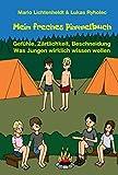 Mein freches Pimmelbuch: Gefühle, Zärtlichkeit, Beschneidung - Was Jungen wirklich wissen wollen