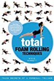 total foam rolling techniques: trade secrets of a personal trainer