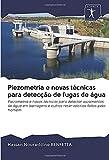 Piezometria e novas técnicas para detecção de fugas de água: Piezometria e novas técnicas para detectar vazamentos de água em barragens e outros reservatórios feitos pelo homem