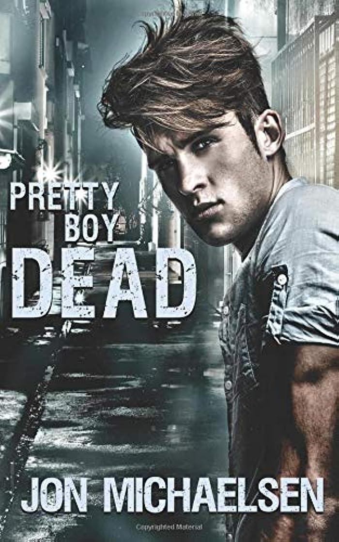 賄賂湾本土Pretty Boy Dead (Kendall Parker Mysteries)