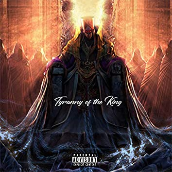 Tyranny of the King (feat. King Magnetic, Chainz DNC, Downtown & Dyligent)