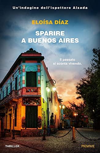 Sparire a Buenos Aires. Un'indagine dell'ispettore Alzada