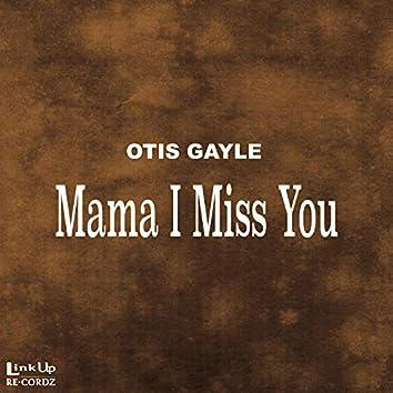 Mama I Miss You