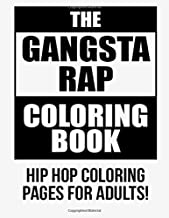 The Gangsta Rap Coloring Book: Hip Hop Coloring Pages For Adults! by The Adult Colorists (2016-02-18)